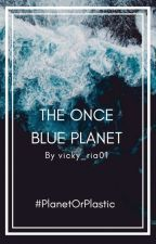 The Once Blue Planet ~ #PlanetOrPlastic by vicky_ria01