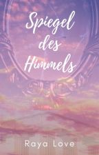Spiegel des Himmels by Raya_Fall