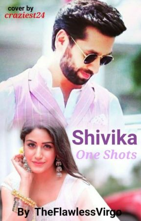 One Shots on Shivika - ||8|| Pregnant - Wattpad