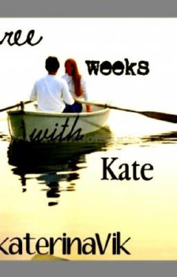 3 Weeks with Kate