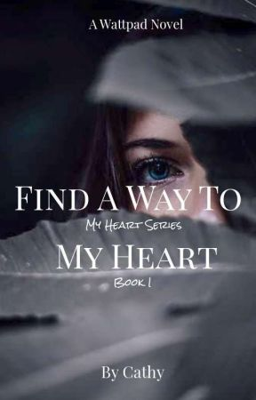Find A Way To My Heart by zeethewriter12