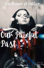 Our Painful Past by louiiseelara