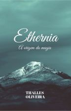 Ethernia A origem da magia by thallesolivera9