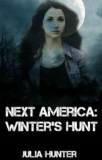 The Next America: Winter's Hunt (Book 3 of the Next America Saga) REWRITING by JuliaHCovers