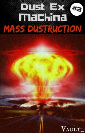 Dust Ex Machina #3 : MASS DUSTRUCTION by Vault_