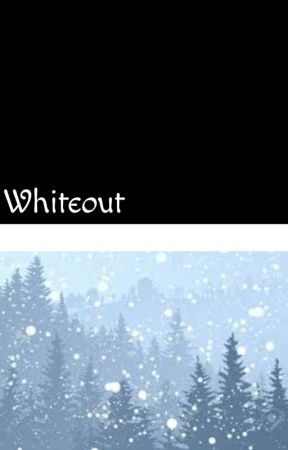 Whiteout by theviolinist156