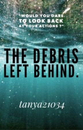 The Debris Left Behind by tanya21034