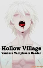 Hollow Village (Yandere Boys x Reader Story) by danimax1029