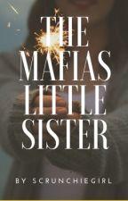 The Mafias Little Sister  by ScrunchieGirl