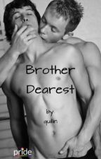 Brother Dearest (bxb - Step-brothers) by quillin