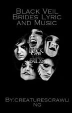 BLACK VEIL BRIDES by creaturescrawling