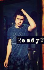 Ready? by MaliSion