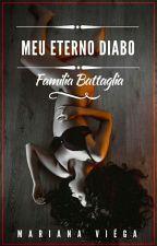 Meu Eterno Diabo - FAMÍLIA BATTAGLIA by TiaMari_
