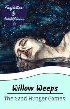 Willow Weeps: The 32 Hunger Games Fanfiction by ItzAMetaphor
