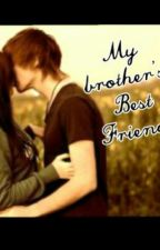 My Brother's Best Friend! by Autumn_Louise16