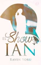 El show de Ian by RavenYoru