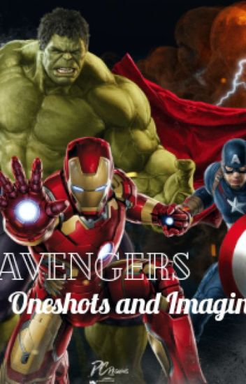 Avengers Imagines and Oneshots - Marvel_Schwarma_19 - Wattpad