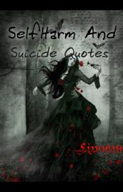 Self harm And Suicide Quotes by Suicidal_narry-lover