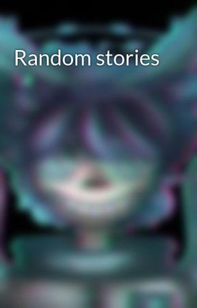 Random stories  by DrCricut