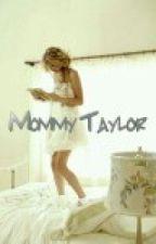 Mommy Taylor by LovelyMissLovato