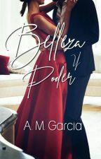 Belleza y poder (Disponible en Litnet) by aniwiischapter