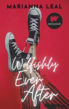 Wolfishly Ever After | ✓ by Hubrism