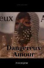 Dangereux Amour by Pixieqew