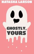 Ghostly, Yours by tashapea