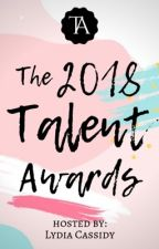 The 2018 Talent Awards (Closed for Judging!) by TheTalentAwards