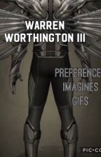 Warren Worthington iii x reader imagines and preferences by TrulyAFangirl