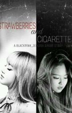 Strawberries and Cigarettes (A BLACKPINK_JENLISA SERIES I: RED ASHES) by TheKPOPMonster13