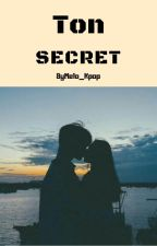 Ton secret by Melo_KPOP