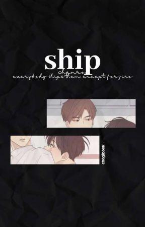 SHIP °ᶜʰᵃⁿʳᵒ by chogiwanese