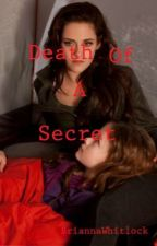 Death Of A Secret Bk2 (Coming Soon) by BriannaWhitlock