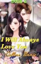 I Will Always Love You Book 2 ( On Going ) by caramelzkie