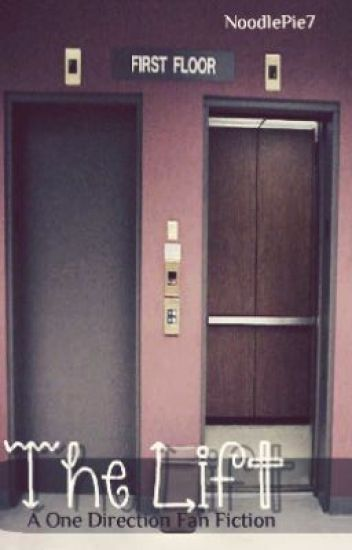 The Lift (A One Direction Fanfiction)
