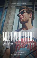 MEET YOU THERE // Luke Hemmings // 5SOS  by PlumeEtoilee