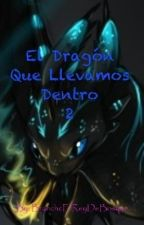 El Dragón Que Llevamos Dentro 2 by DWorks_Barb