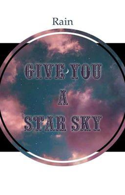 Đọc truyện [MarkGun] Give you a star sky