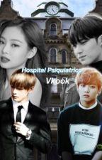 Hospital Psiquiátrico. «Vkook» by fixbangtan