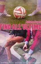 Fino All'Ultimo by AutumnSaper