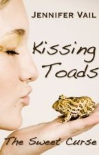 Kissing Toads: The Sweet Curse by JenniferVail