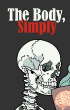 The Body, Simply by spacethyme