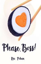 Please, Boss! by riapohan