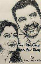 Teri Bhi chup meri bhi chup (completed) by MeghnaKaria
