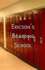 Ericson's Boarding School  by clemxxlouis