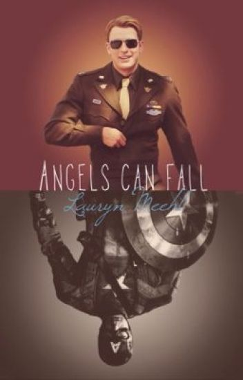 Angels can fall (Captain America fanfic) - DoctorPondIn221B - Wattpad