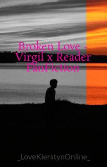 The Disorder - Virgil x Reader FanFiction - 1-800-Boyf - Wattpad