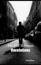 Project Perses: Revelations by AMAllen