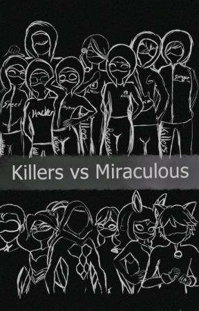 Killers VS Miraculous by Verity-Koala
